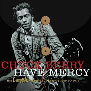 HAVE MERCY: HIS COMPLETE CHESS RECORDINGS, 1969-1974 title=