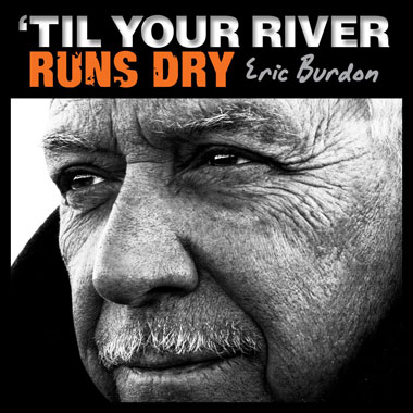 TILL YOUR RIVER RUNS DRY title=