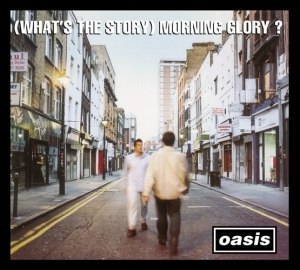 WHATS THE STORY MORNING GLORY (REMASTER) title=