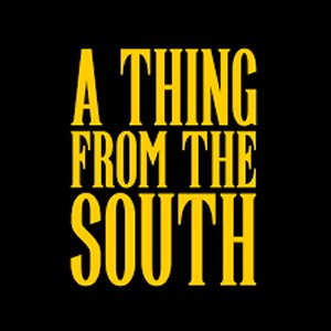 A THING FROM THE SOUTH title=
